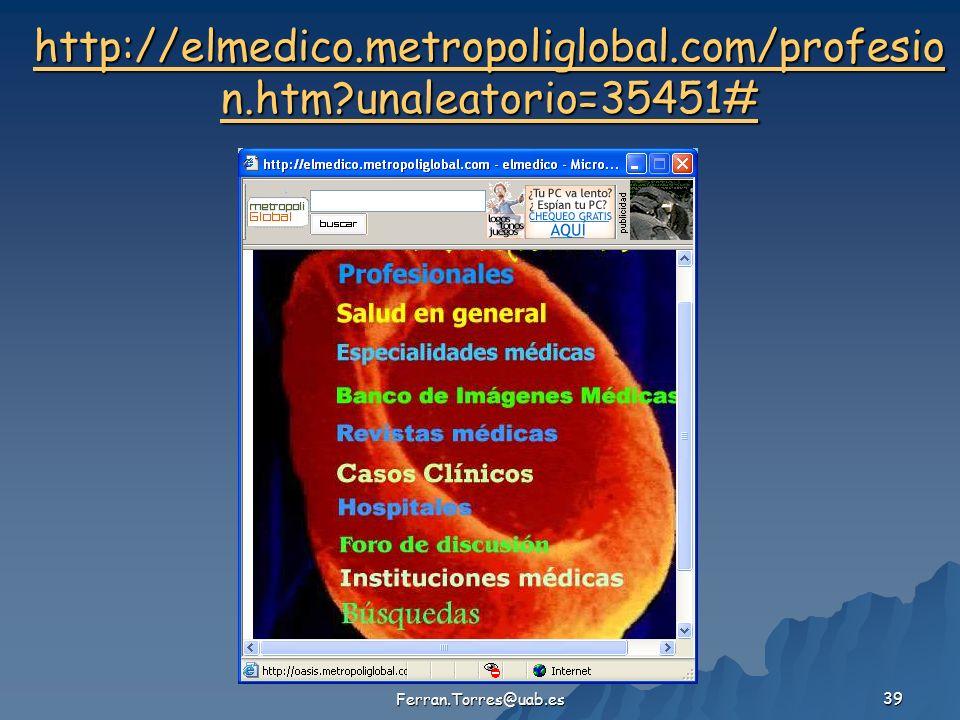 Ferran.Torres@uab.es 39 http://elmedico.metropoliglobal.com/profesio n.htm unaleatorio=35451# http://elmedico.metropoliglobal.com/profesio n.htm unaleatorio=35451#