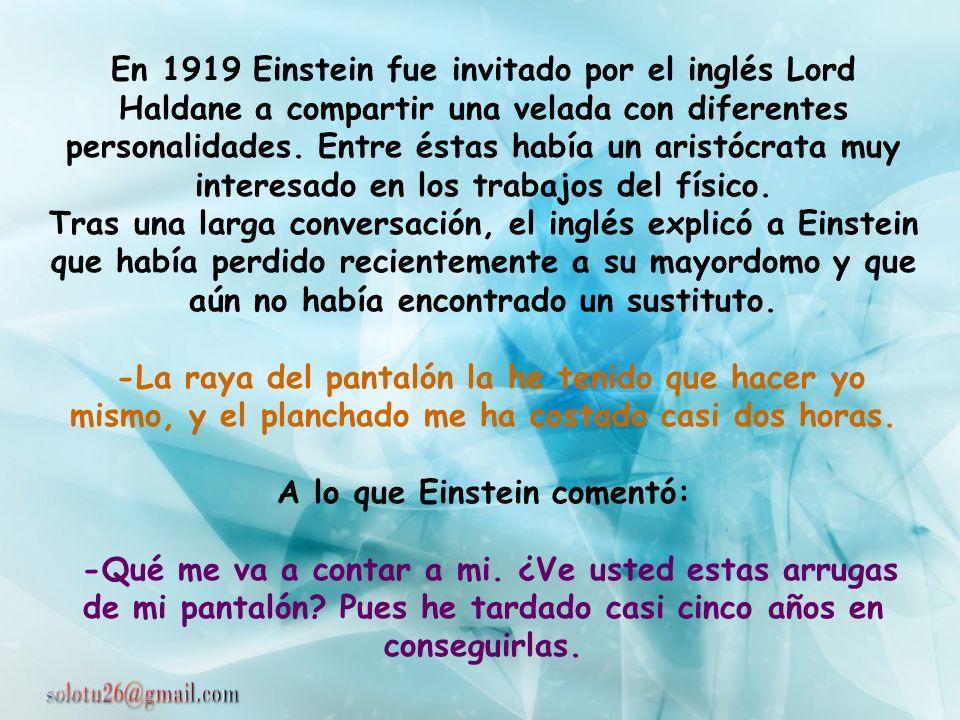 Einstein tuvo tres nacionalidades: alemana, suiza y estadounidense. Al final de su vida, un periodista le preguntó qué posibles repercusiones habían t
