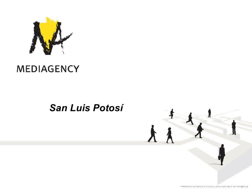 Presentación confidencial prohibido su uso sin autorización de Mediagency® San Luis Potosí