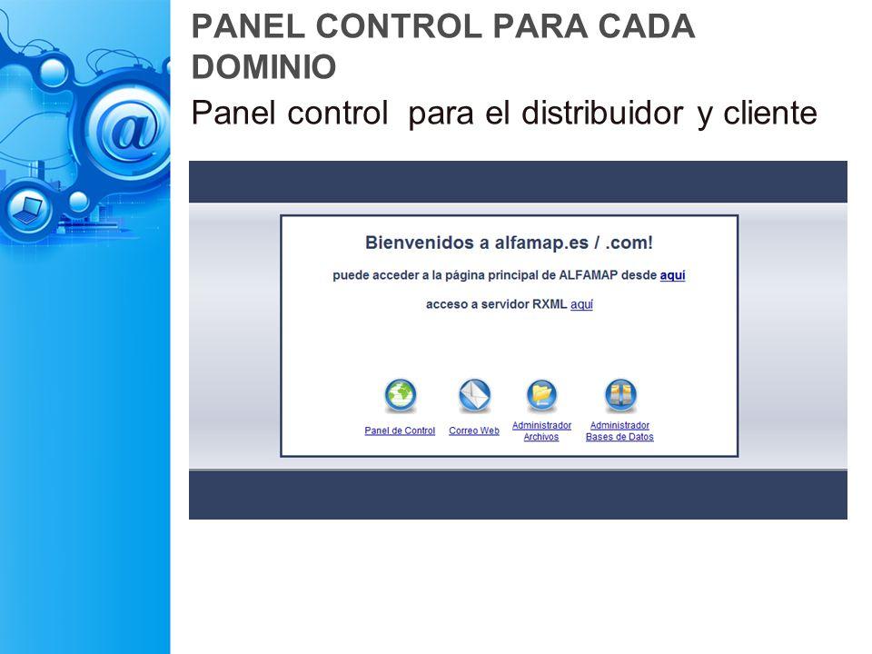 PANEL CONTROL PARA CADA DOMINIO Panel control para el distribuidor y cliente