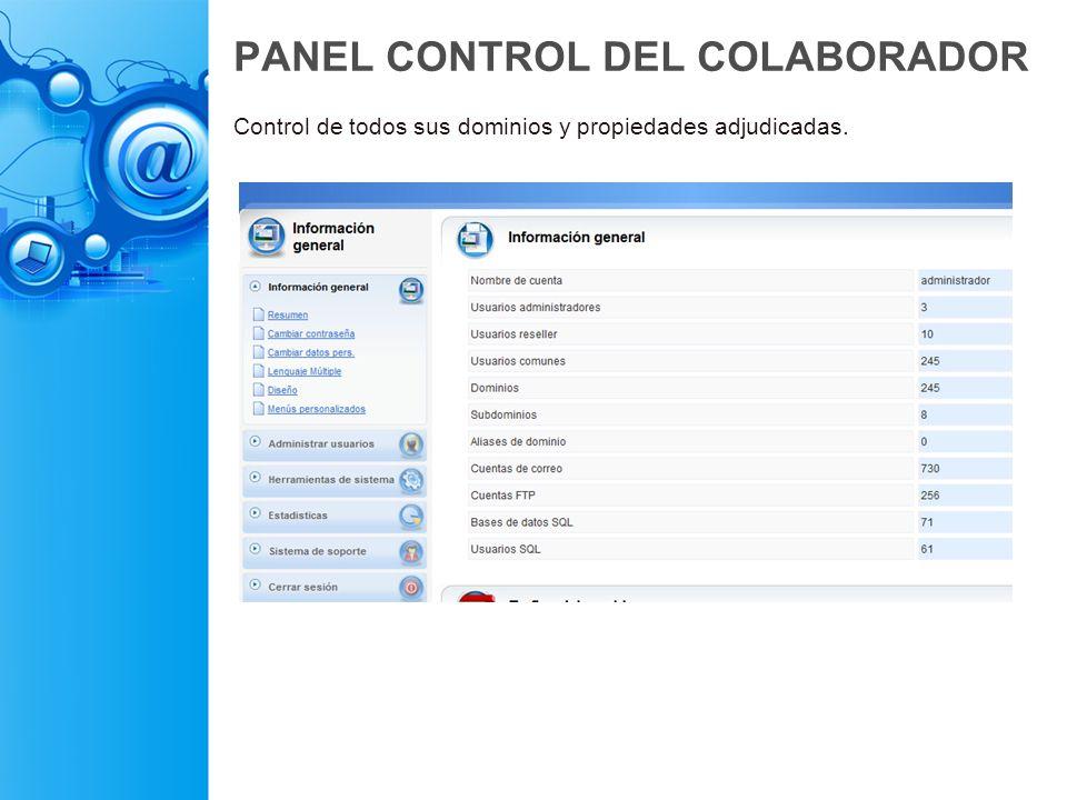 PANEL CONTROL DEL COLABORADOR Control de todos sus dominios y propiedades adjudicadas.