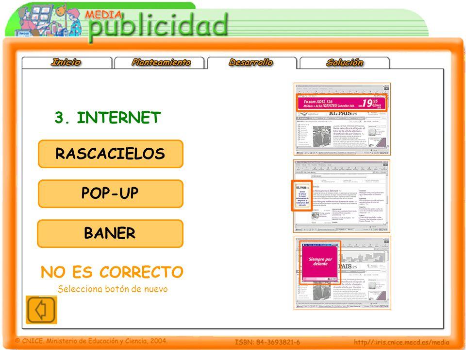 3. INTERNET RASCACIELOS POP-UP BANER NO ES CORRECTO Selecciona botón de nuevo
