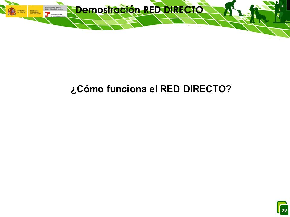 22 Demostración RED DIRECTO ¿Cómo funciona el RED DIRECTO?