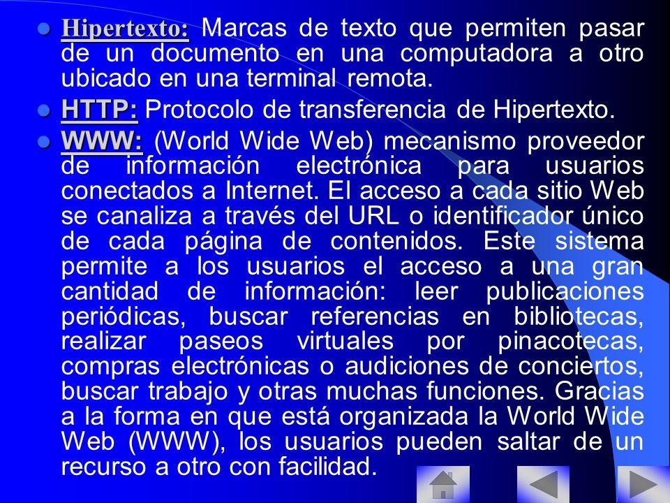 Navegador: Navegador: El software que permite al usuario consultar documentos en World Wide Web se denomina explorador o navegador; los más conocidos