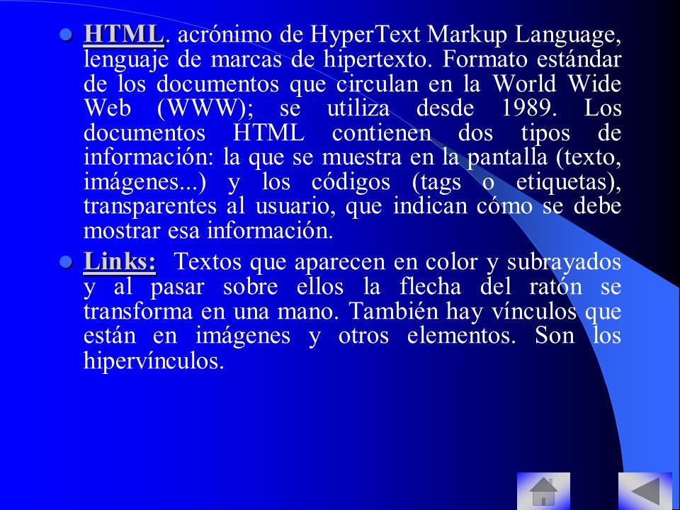 Hipertexto: Hipertexto: Marcas de texto que permiten pasar de un documento en una computadora a otro ubicado en una terminal remota. HTTP: HTTP: Proto