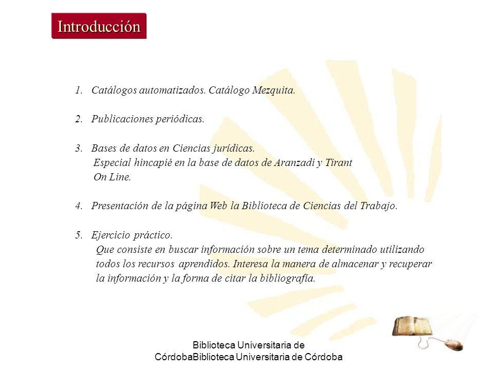 Biblioteca Universitaria de CórdobaBiblioteca Universitaria de Córdoba Introducción 1.