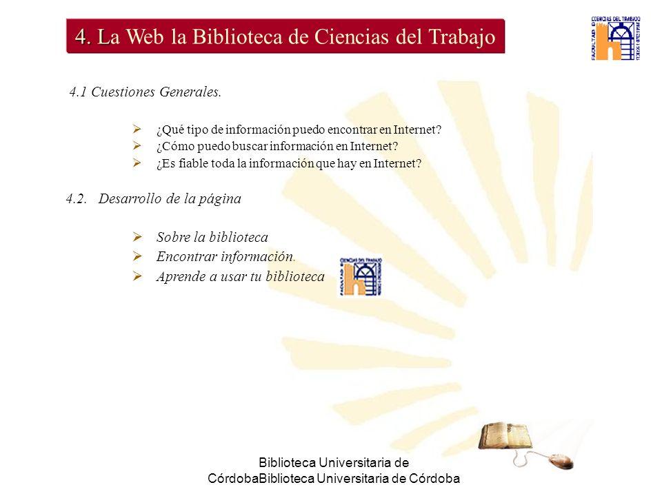 Biblioteca Universitaria de CórdobaBiblioteca Universitaria de Córdoba 4.
