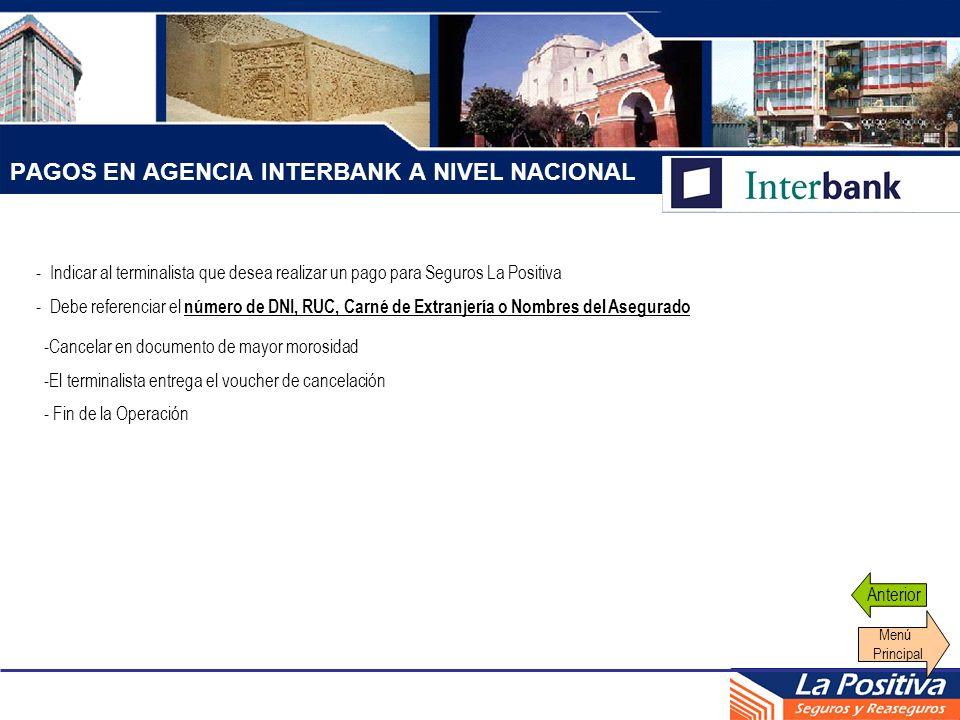 PAGOS EN AGENCIA INTERBANK A NIVEL NACIONAL - Indicar al terminalista que desea realizar un pago para Seguros La Positiva - Debe referenciar el número