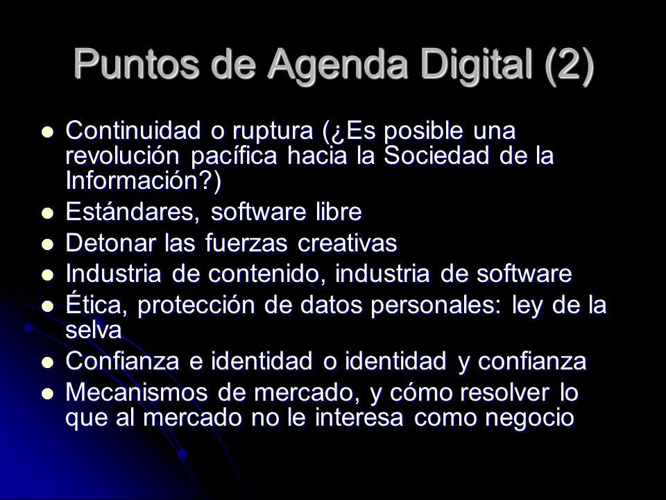 Puntos de Agenda Digital (2) Continuidad o ruptura (¿Es posible una revolución pacífica hacia la Sociedad de la Información?) Continuidad o ruptura (¿