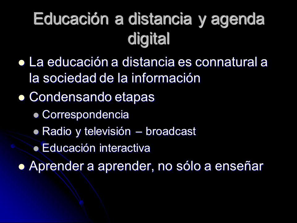 Educación a distancia y agenda digital La educación a distancia es connatural a la sociedad de la información La educación a distancia es connatural a