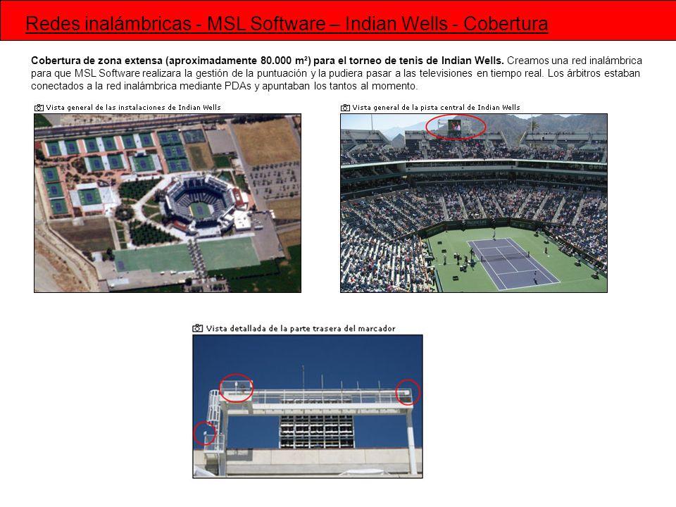 Cobertura de zona extensa (aproximadamente 80.000 m²) para el torneo de tenis de Indian Wells. Creamos una red inalámbrica para que MSL Software reali
