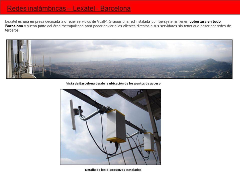 Lexatel es una empresa dedicada a ofrecer servicios de VozIP. Gracias una red instalada por Ibersystems tienen cobertura en todo Barcelona y buena par