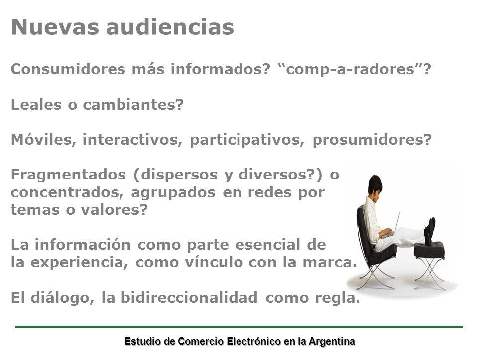 Estudio de Comercio Electrónico en la Argentina Nuevas audiencias Consumidores más informados.