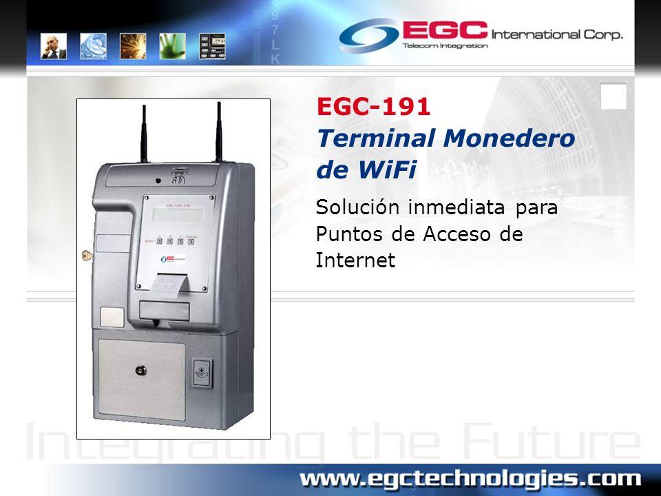 El EGC-191 Terminal Monedero de Wi-Fi es la solución perfecta para el negocio de Puntos de Acceso de Internet (Hotspots).