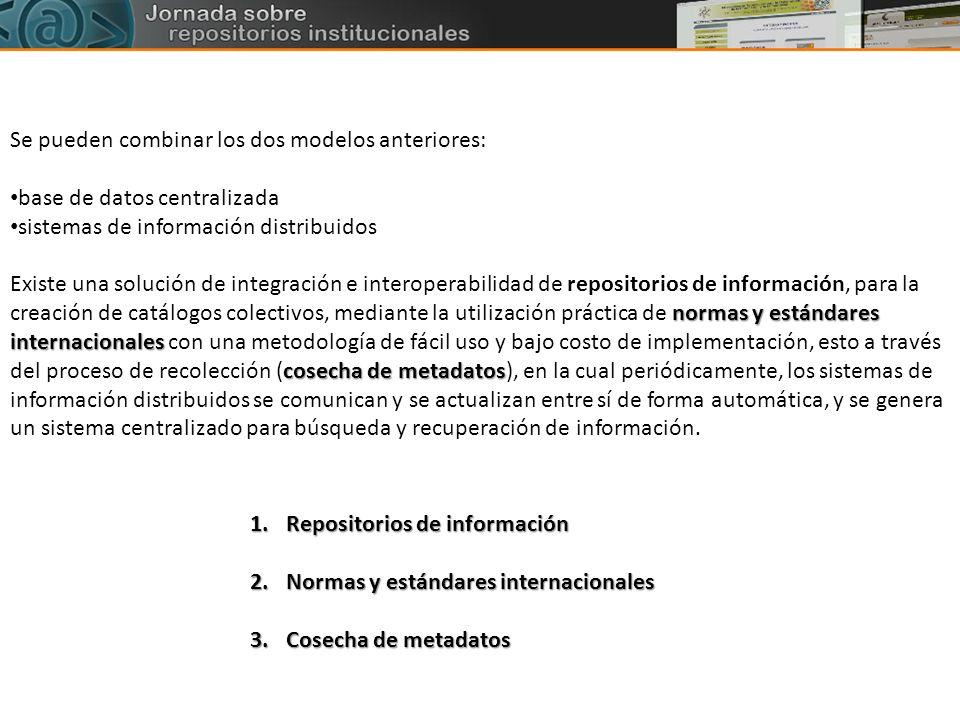 Se pueden combinar los dos modelos anteriores: base de datos centralizada sistemas de información distribuidos normas y estándares internacionales cos