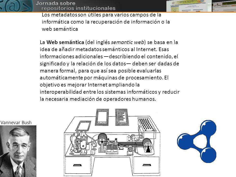 La Web semántica (del inglés semantic web) se basa en la idea de añadir metadatos semánticos al Internet. Esas informaciones adicionales describiendo