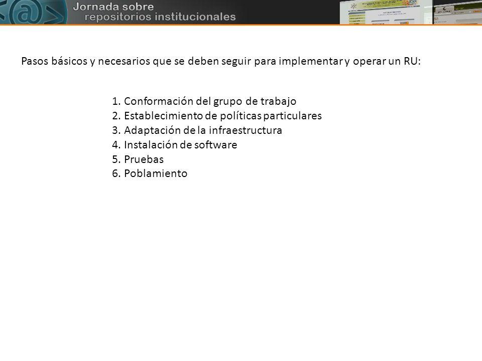 1. Conformación del grupo de trabajo 2. Establecimiento de políticas particulares 3. Adaptación de la infraestructura 4. Instalación de software 5. Pr