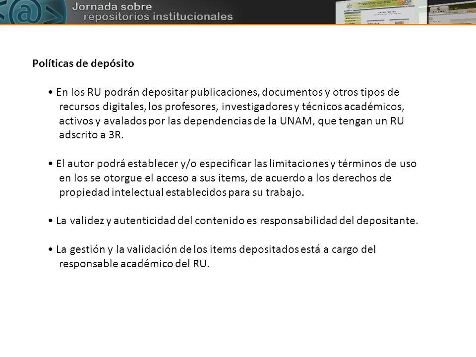 Políticas de depósito En los RU podrán depositar publicaciones, documentos y otros tipos de recursos digitales, los profesores, investigadores y técni