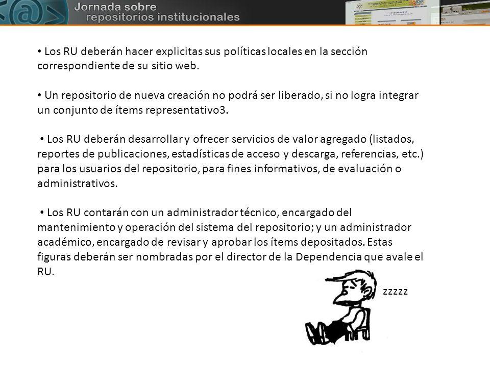 Los RU deberán hacer explicitas sus políticas locales en la sección correspondiente de su sitio web. Un repositorio de nueva creación no podrá ser lib
