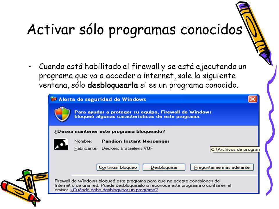Activar sólo programas conocidos Cuando está habilitado el firewall y se está ejecutando un programa que va a acceder a internet, sale la siguiente ve