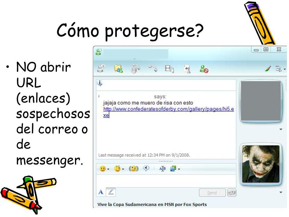 NO abrir URL (enlaces) sospechosos del correo o de messenger.