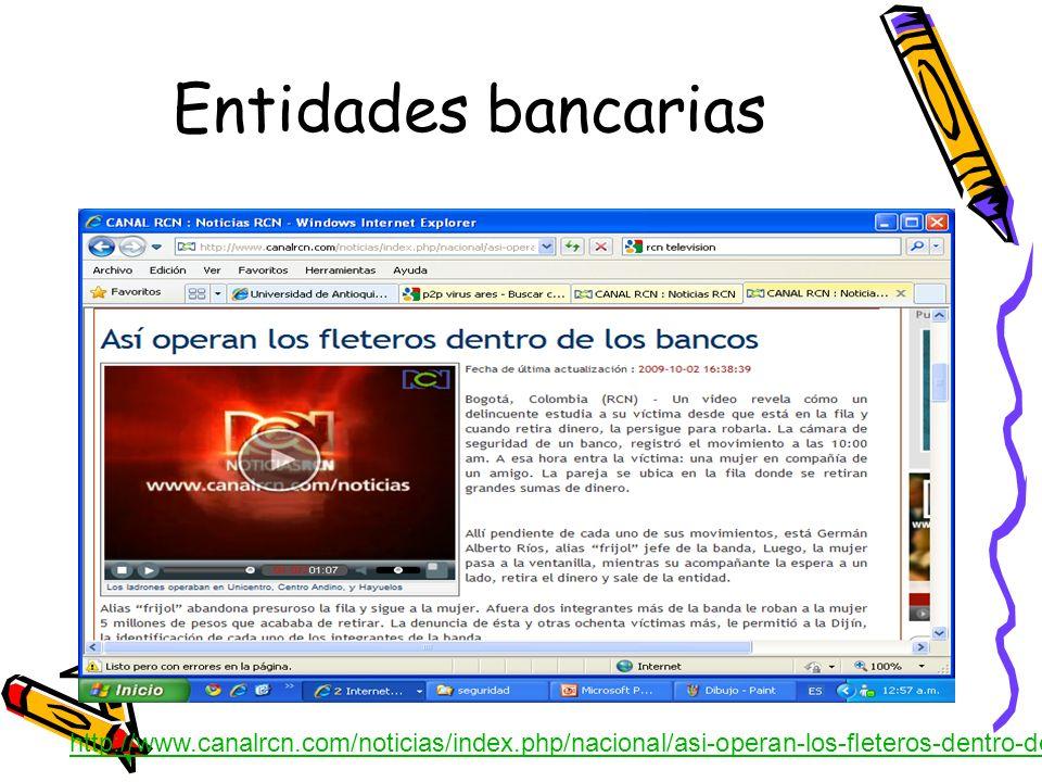 Entidades bancarias http://www.canalrcn.com/noticias/index.php/nacional/asi-operan-los-fleteros-dentro-de-los-bancos/