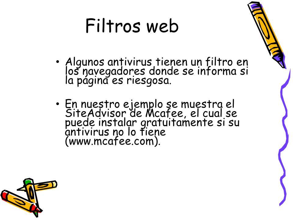 Filtros web Algunos antivirus tienen un filtro en los navegadores donde se informa si la página es riesgosa. En nuestro ejemplo se muestra el SiteAdvi