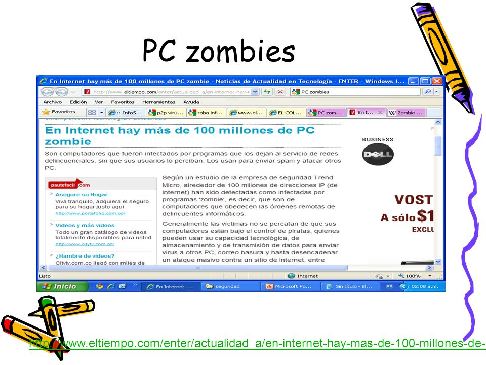 PC zombies http://www.eltiempo.com/enter/actualidad_a/en-internet-hay-mas-de-100-millones-de-pc-zombie_6221667-1