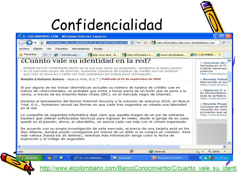Confidencialidad http://www.elcolombiano.com/BancoConocimiento/C/cuanto_vale_su_identidad_en_la_red/cuanto_vale_su_identidad_en_la_red.asp?CodSeccion=