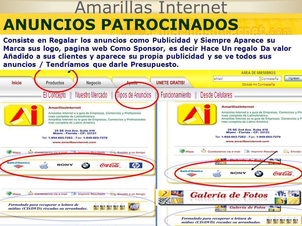 Amarillas Internet GRATIS ANUNCIOS PATROCINADOS Consiste en Regalar los anuncios como Publicidad y Siempre Aparece su Marca sus logo, pagina web Como
