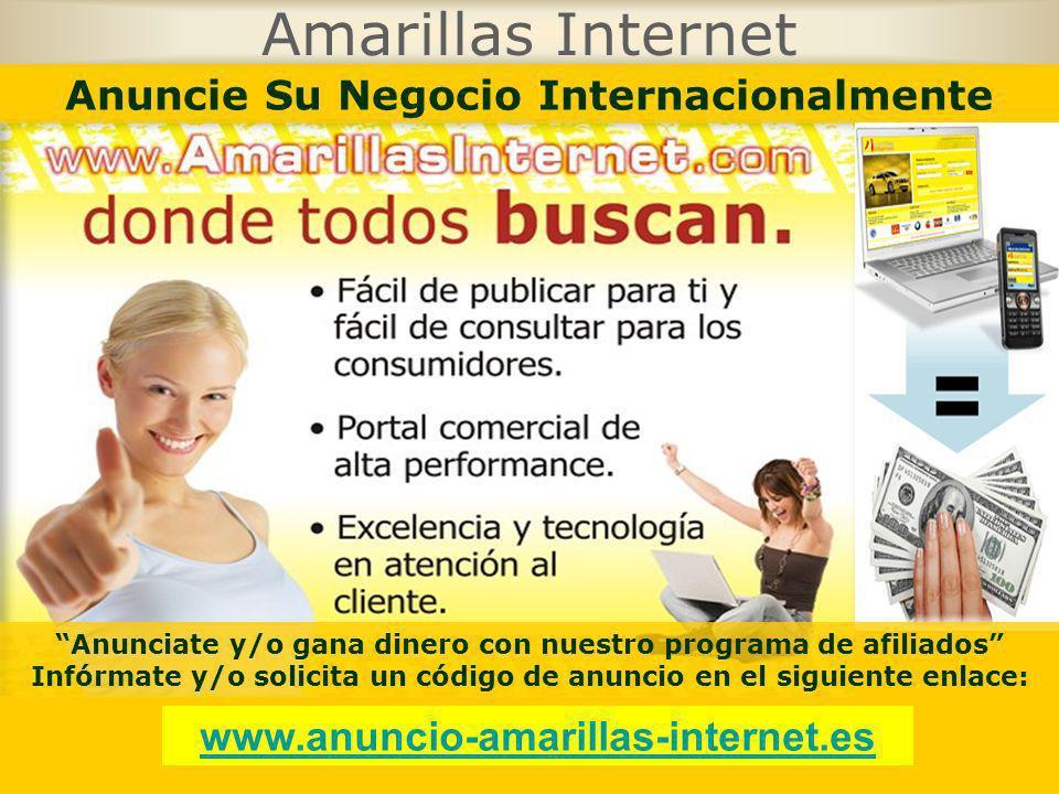Amarillas Internet Anuncie Su Negocio Internacionalmente Anunciate y/o gana dinero con nuestro programa de afiliados Infórmate y/o solicita un código