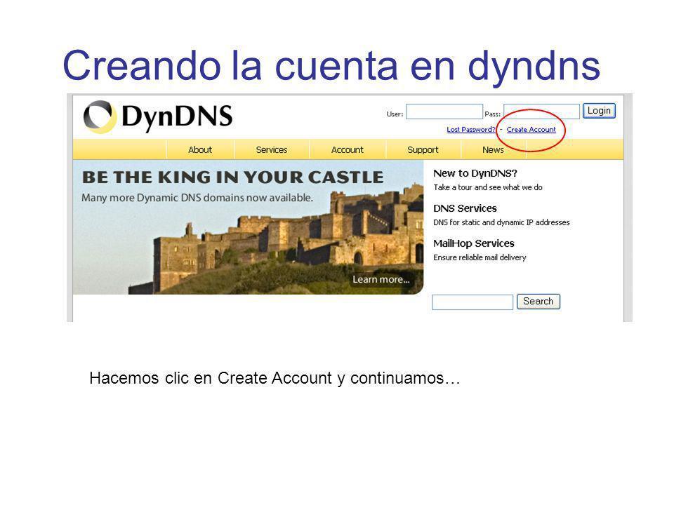 Creando la cuenta en dyndns Hacemos clic en Create Account y continuamos…