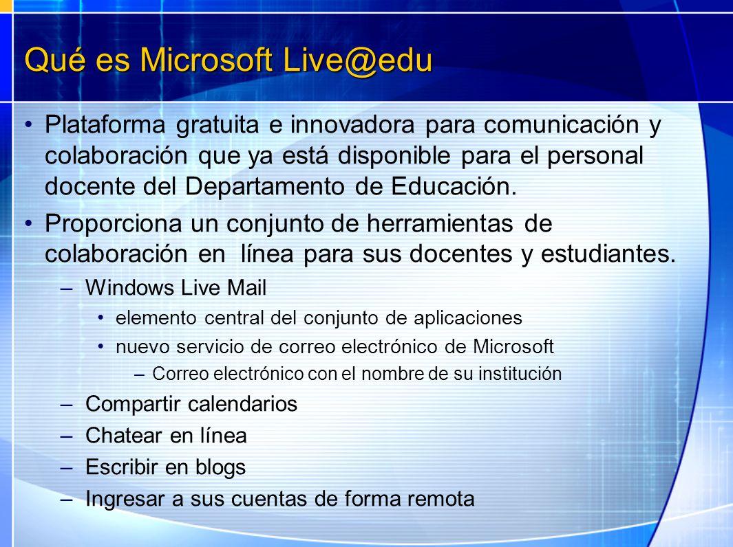 Qué es Microsoft Live@edu Plataforma gratuita e innovadora para comunicación y colaboración que ya está disponible para el personal docente del Depart
