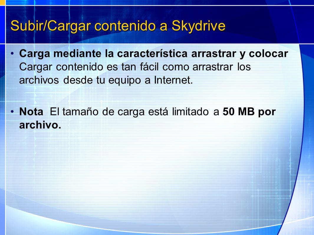 Subir/Cargar contenido a Skydrive Carga mediante la característica arrastrar y colocar Cargar contenido es tan fácil como arrastrar los archivos desde