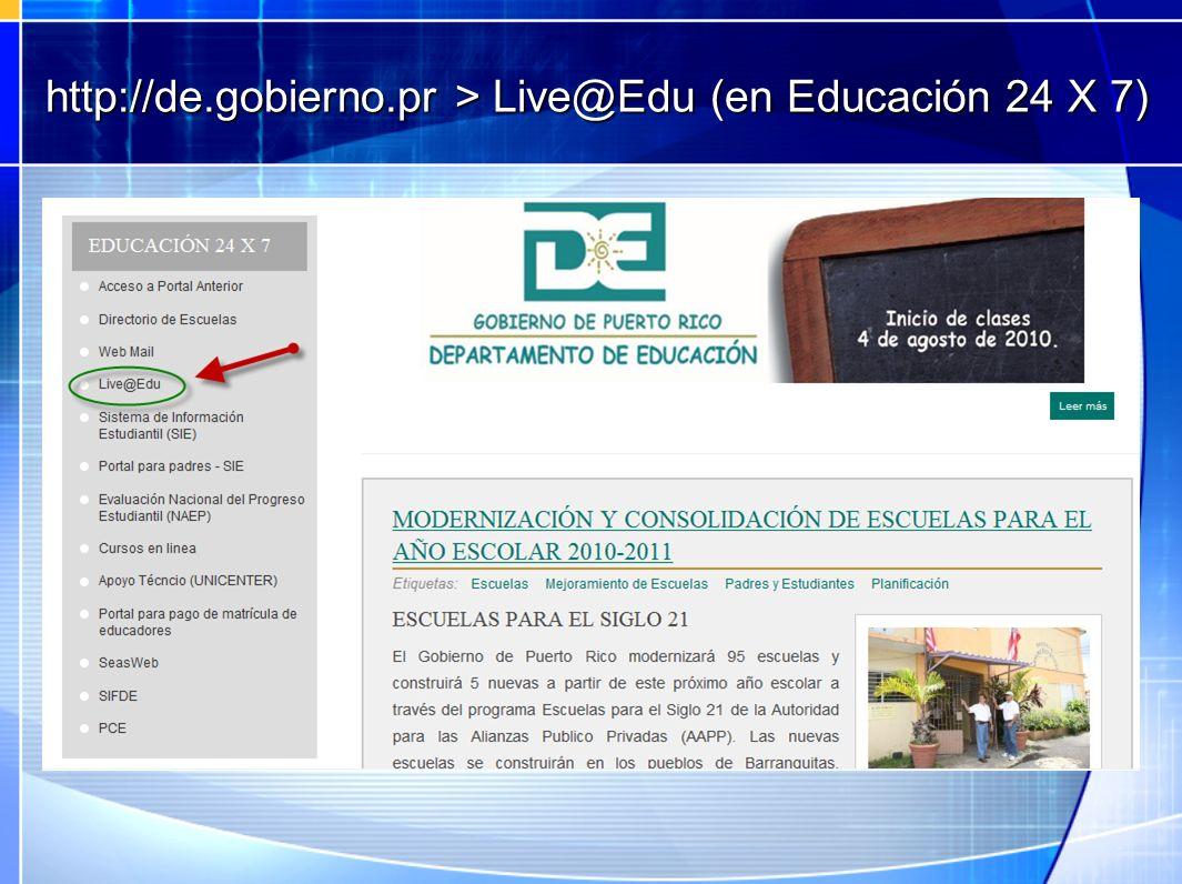 http://de.gobierno.pr > Live@Edu (en Educación 24 X 7)