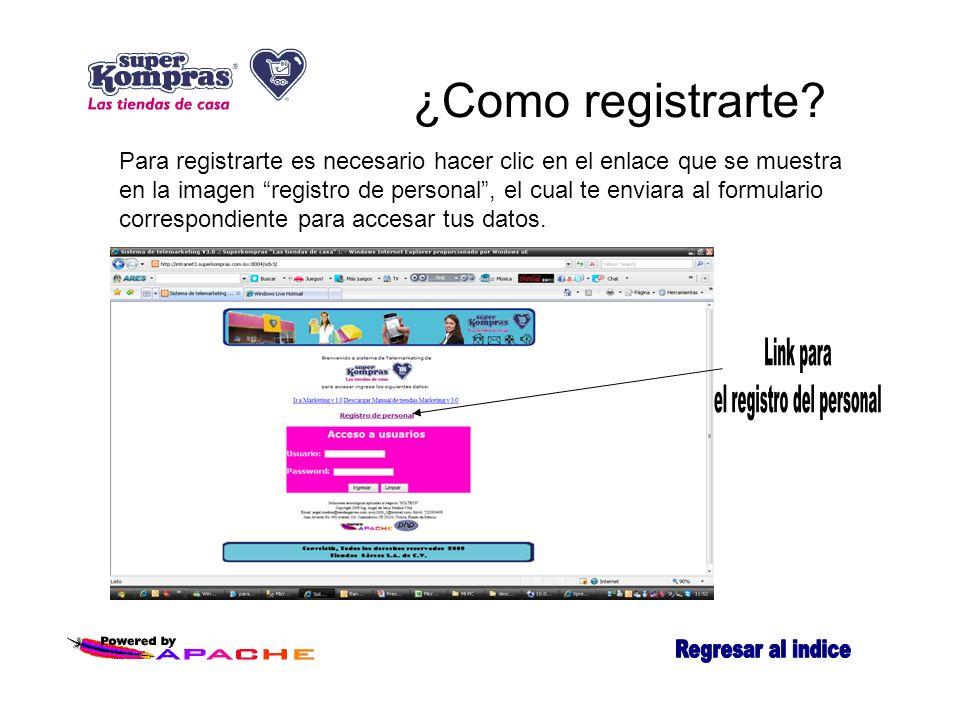 ¿Como registrarte? Para registrarte es necesario hacer clic en el enlace que se muestra en la imagen registro de personal, el cual te enviara al formu