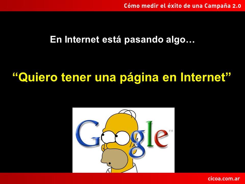 En Internet está pasando algo… Quiero tener una página en Internet