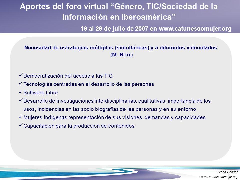 Aportes del foro virtual Género, TIC/Sociedad de la Información en Iberoamérica Necesidad de estrategias múltiples (simultáneas) y a diferentes veloci