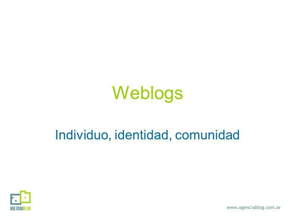 Weblogs Individuo, identidad, comunidad