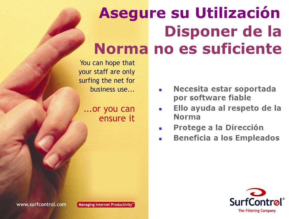 Asegure su Utilización Disponer de la Norma no es suficiente Necesita estar soportada por software fiable Ello ayuda al respeto de la Norma Protege a la Dirección Beneficia a los Empleados