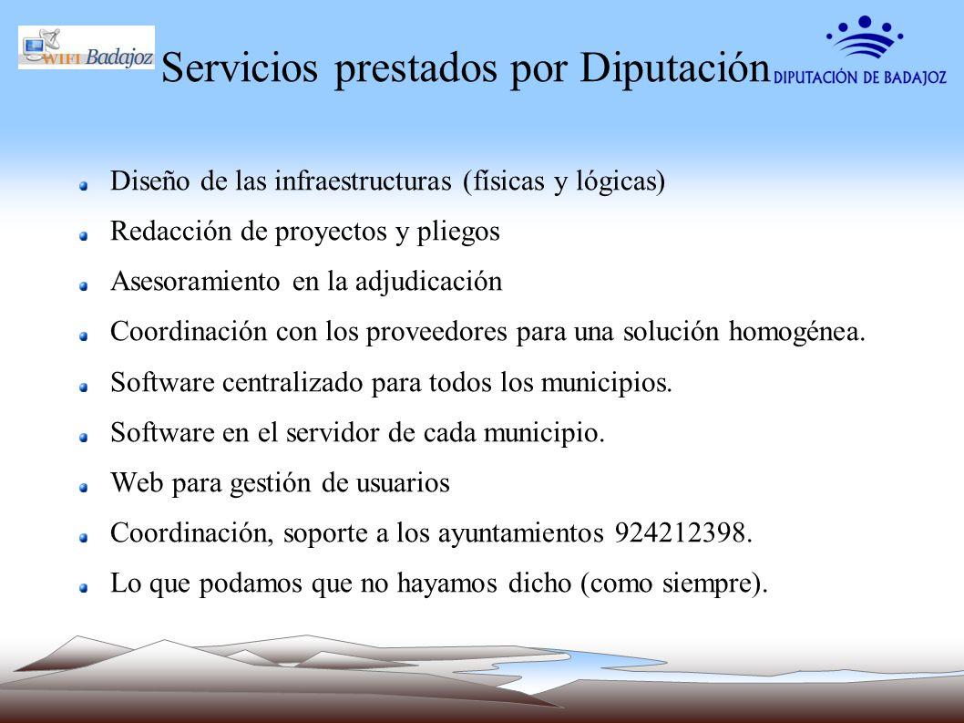 Servicios prestados por Diputación Diseño de las infraestructuras (físicas y lógicas) Redacción de proyectos y pliegos Asesoramiento en la adjudicació