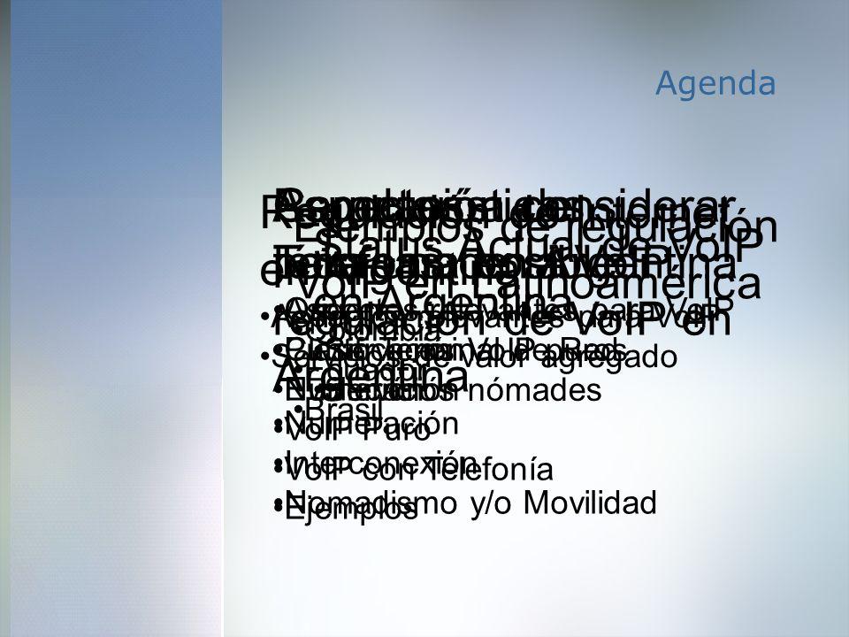 Regulación de la Telefonía en Argentina Características Técnicas de la VoIP Ejemplos de Regulación VoIP en LATAM Aspectos de la regulación VoIP en Argentina Regulación de Internet en Argentina Status actual de VoIP en Argentina Punto Terminal de la Red Los derechos y obligaciones de las Sociedades Licenciatarias y de la S.