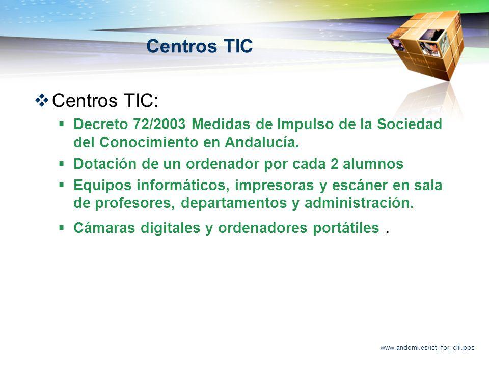 www.andomi.es/ict_for_clil.pps El nuevo rol de profesor Comunicación Mediador Metodología: Colaborador Ámbitos de cambio (Gisbert Cervera 2002) Facilitador Guía Recurso 3