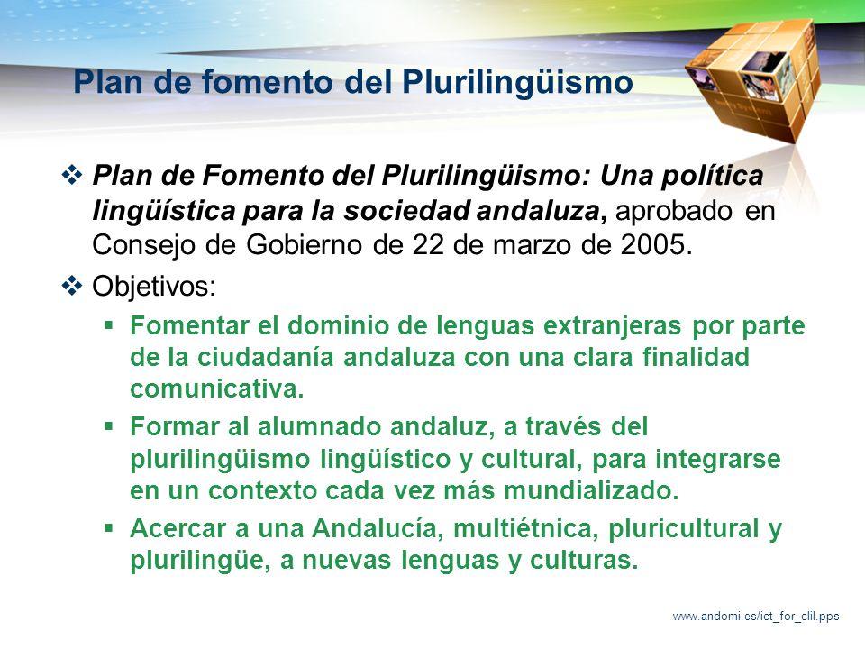 www.andomi.es/ict_for_clil.pps Programa de Centros Bilingües Objetivos: Usar las lenguas maternas y no maternas en la enseñanza de las materias del currículo.