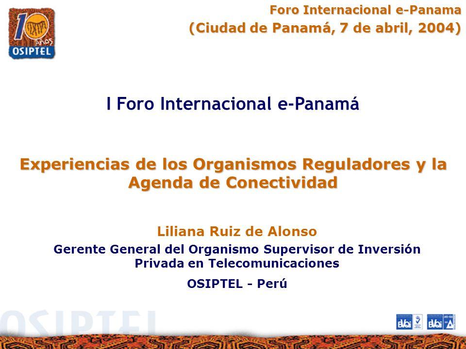Experiencias de los Organismos Reguladores y la Agenda de Conectividad Foro Internacional e-Panama (Ciudad de Panamá, 7 de abril, 2004) (Ciudad de Pan