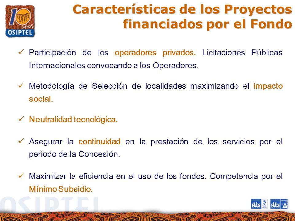 Características de los Proyectos financiados por el Fondo Participación de los operadores privados. Licitaciones Públicas Internacionales convocando a