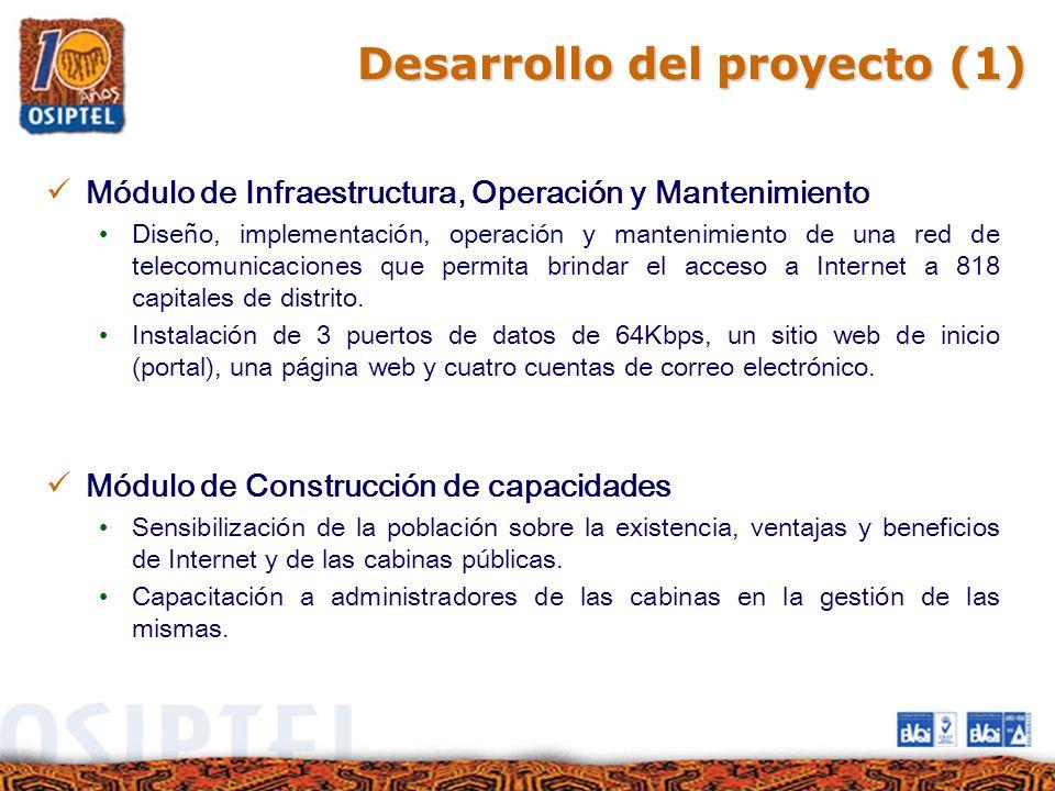 Desarrollo del proyecto (1) Módulo de Infraestructura, Operación y Mantenimiento Diseño, implementación, operación y mantenimiento de una red de telec