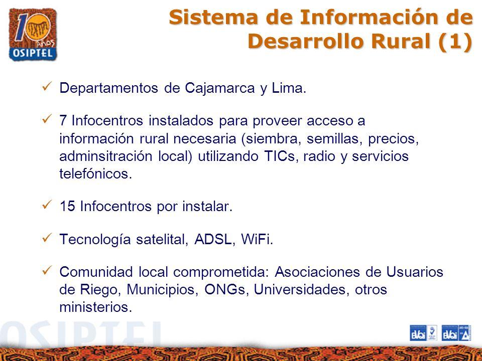 Sistema de Información de Desarrollo Rural (1) Departamentos de Cajamarca y Lima. 7 Infocentros instalados para proveer acceso a información rural nec