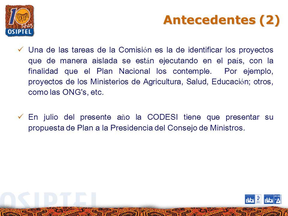 Antecedentes (2) Una de las tareas de la Comisi ó n es la de identificar los proyectos que de manera aislada se est á n ejecutando en el pa í s, con l