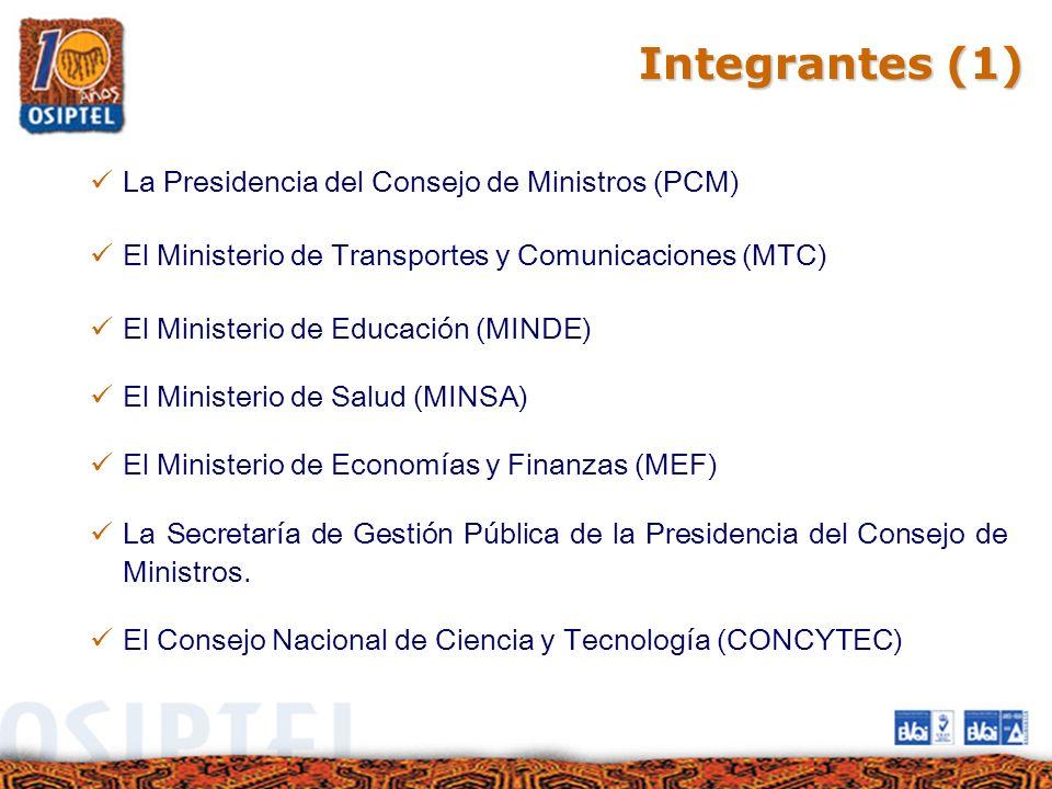 Integrantes (1) La Presidencia del Consejo de Ministros (PCM) El Ministerio de Transportes y Comunicaciones (MTC) El Ministerio de Educación (MINDE) E